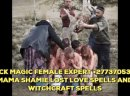 World's no.1 female lost love spells caster Mama Shamie  +27737053600